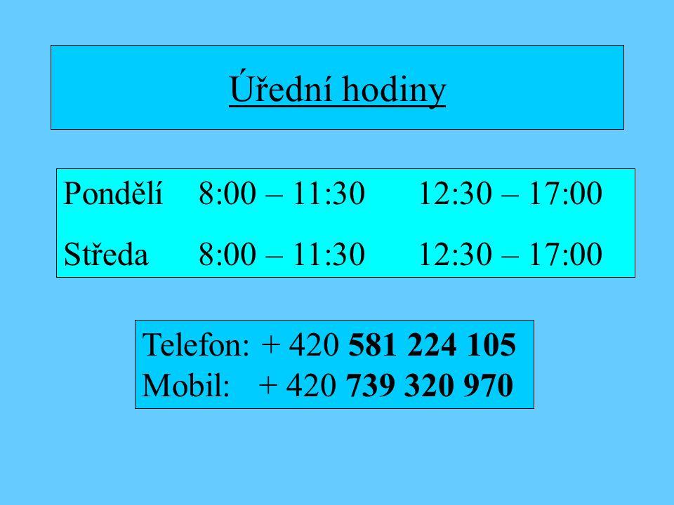 Úřední hodiny Pondělí8:00 – 11:30 12:30 – 17:00 Středa8:00 – 11:30 12:30 – 17:00 Telefon: + 420 581 224 105 Mobil: + 420 739 320 970