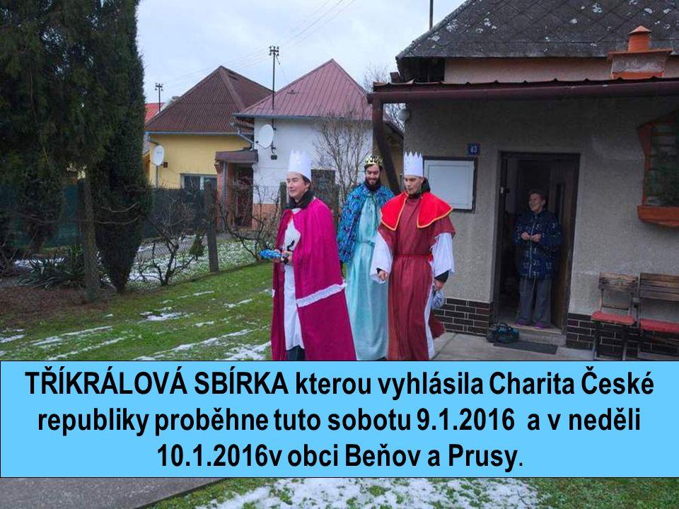 TŘÍKRÁLOVÁ SBÍRKA kterou vyhlásila Charita České republiky proběhne tuto sobotu 9.1.2016 a v neděli 10.1.2016v obci Beňov a Prusy.
