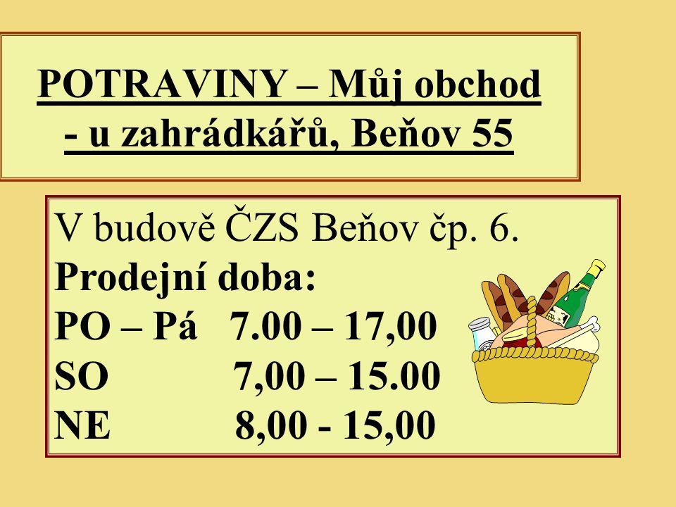 POTRAVINY – Můj obchod - u zahrádkářů, Beňov 55 V budově ČZS Beňov čp.