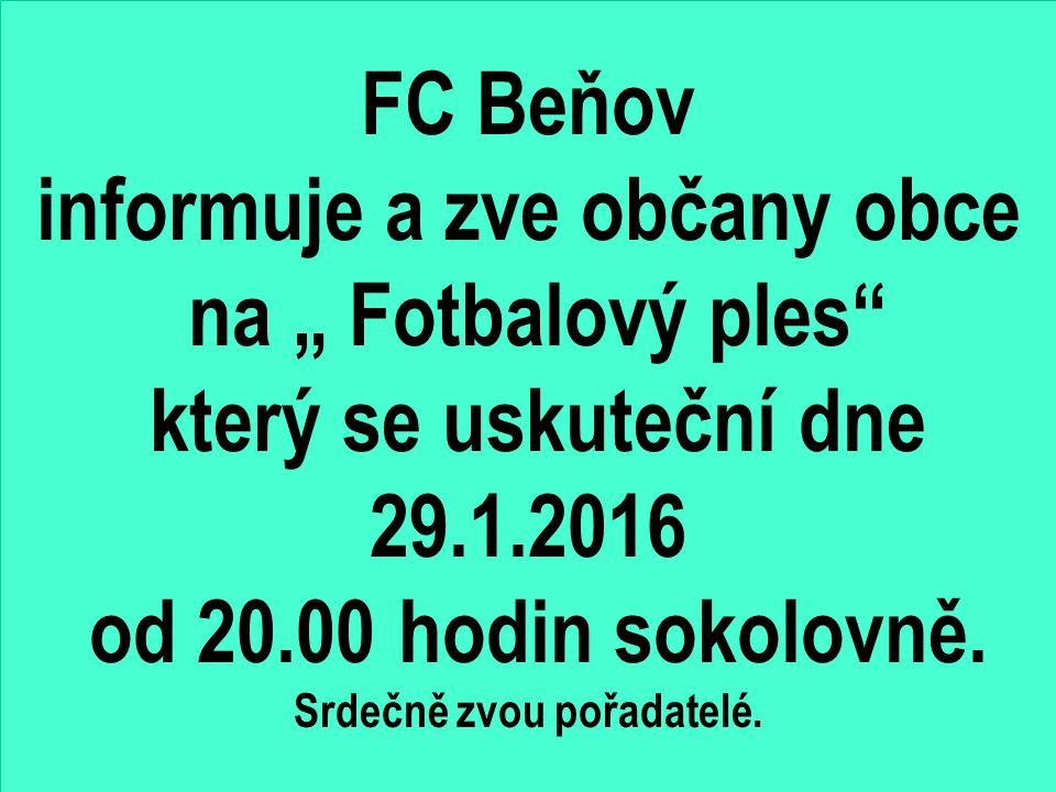 """FC Beňov zve občany obce na """" Fotbalový ples který se uskuteční dne 29.1.2016 od 20.00 hodin sokolovně."""