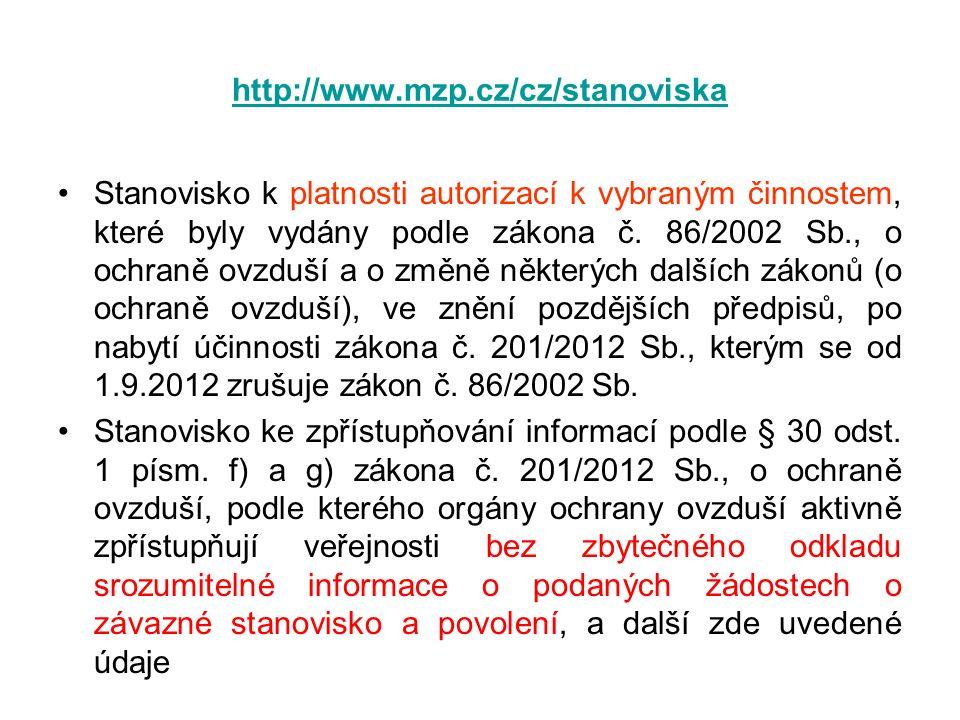 http://www.mzp.cz/cz/stanoviska Stanovisko k platnosti autorizací k vybraným činnostem, které byly vydány podle zákona č. 86/2002 Sb., o ochraně ovzdu