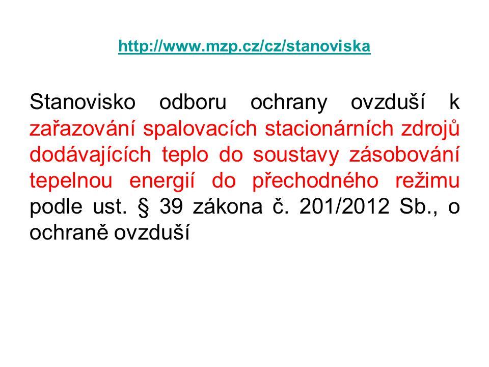 http://www.mzp.cz/cz/stanoviska Stanovisko odboru ochrany ovzduší k zařazování spalovacích stacionárních zdrojů dodávajících teplo do soustavy zásobování tepelnou energií do přechodného režimu podle ust.