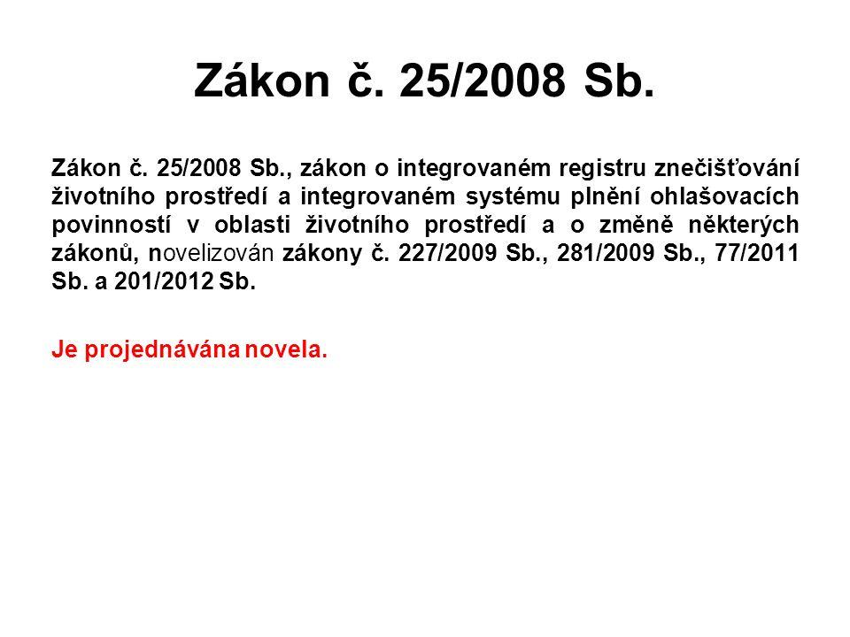 Zákon č. 25/2008 Sb. Zákon č. 25/2008 Sb., zákon o integrovaném registru znečišťování životního prostředí a integrovaném systému plnění ohlašovacích p