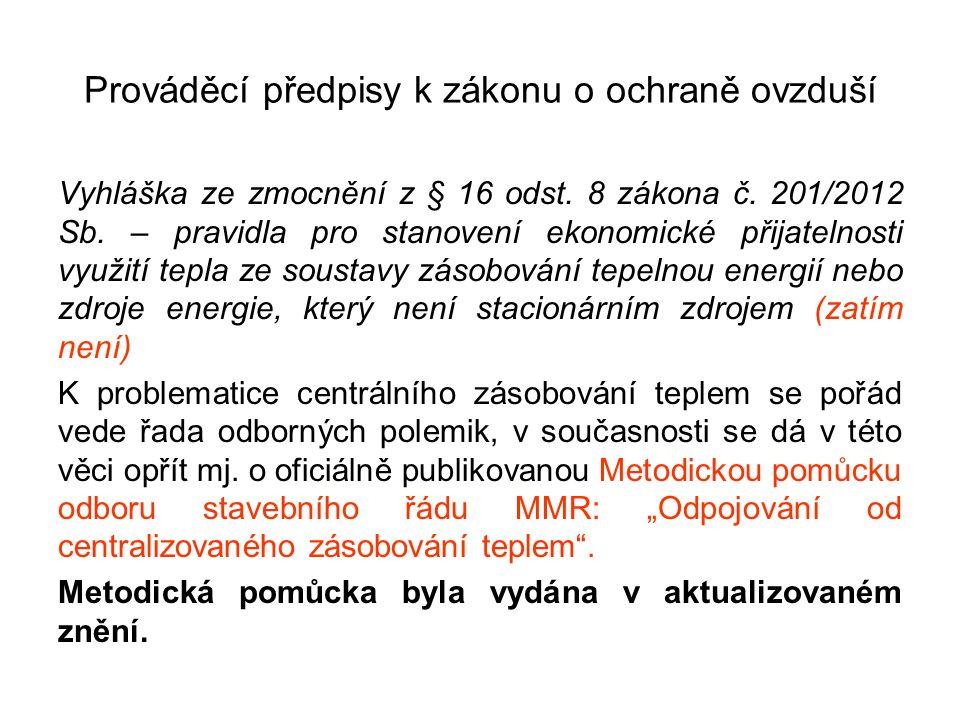 Prováděcí předpisy k zákonu o ochraně ovzduší Vyhláška ze zmocnění z § 16 odst. 8 zákona č. 201/2012 Sb. – pravidla pro stanovení ekonomické přijateln