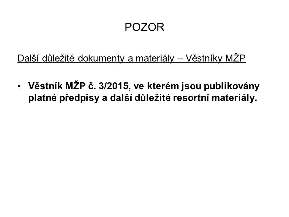 POZOR Další důležité dokumenty a materiály – Věstníky MŽP Věstník MŽP č.