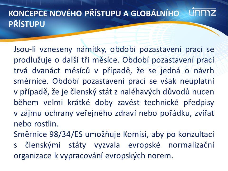 KONCEPCE NOVÉHO PŘÍSTUPU A GLOBÁLNÍHO PŘÍSTUPU Vnitrostátní technické předpisy podléhají ustanovením čl.