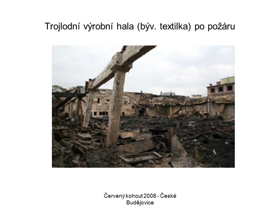 Červený kohout 2008 - České Budějovice Trojlodní výrobní hala (býv. textilka) po požáru