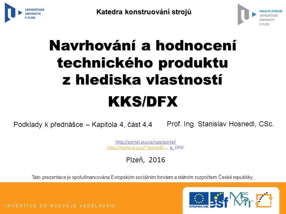 Navrhování a hodnocení technického produktu z hlediska vlastností KKS/DFX Prof.