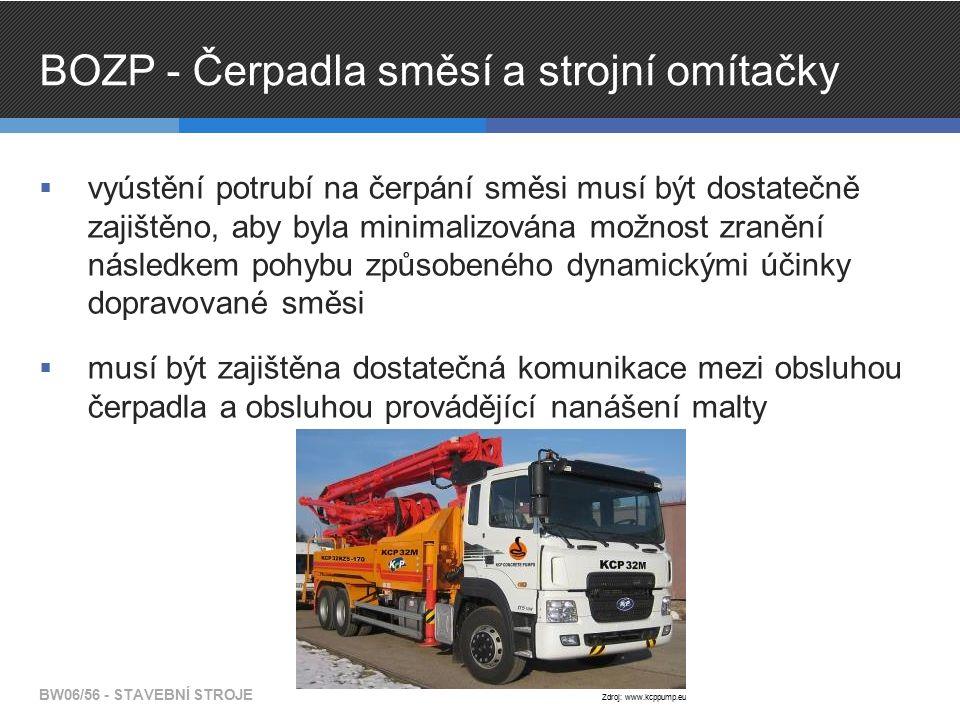 BOZP - Čerpadla směsí a strojní omítačky  vyústění potrubí na čerpání směsi musí být dostatečně zajištěno, aby byla minimalizována možnost zranění následkem pohybu způsobeného dynamickými účinky dopravované směsi  musí být zajištěna dostatečná komunikace mezi obsluhou čerpadla a obsluhou provádějící nanášení malty BW06/56 - STAVEBNÍ STROJE Zdroj: www.kcppump.eu
