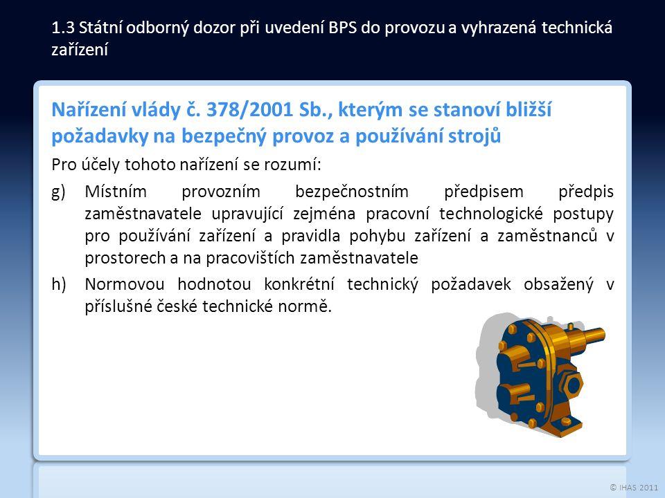 © IHAS 2011 Nařízení vlády č.