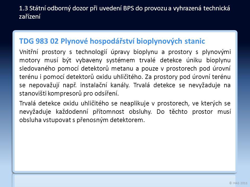 © IHAS 2011 TDG 983 02 Plynové hospodářství bioplynových stanic Vnitřní prostory s technologií úpravy bioplynu a prostory s plynovými motory musí být