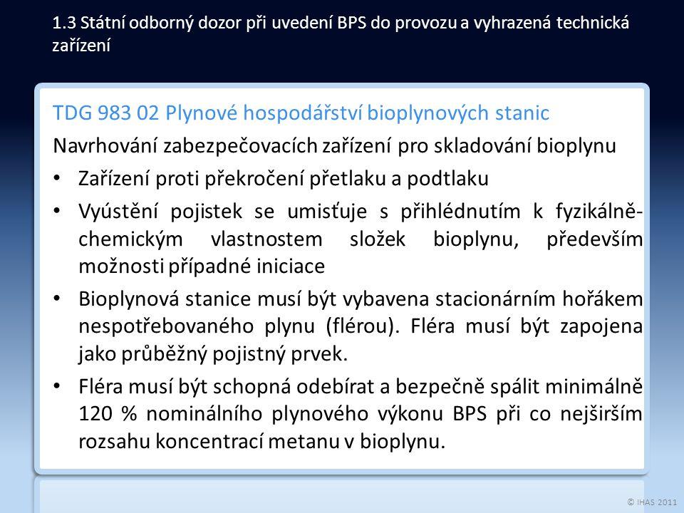 © IHAS 2011 TDG 983 02 Plynové hospodářství bioplynových stanic Navrhování zabezpečovacích zařízení pro skladování bioplynu Zařízení proti překročení