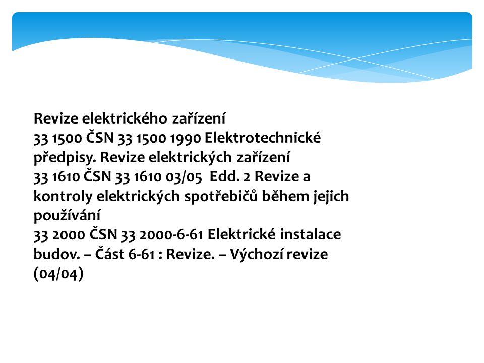 Revize elektrického zařízení 33 1500 ČSN 33 1500 1990 Elektrotechnické předpisy.