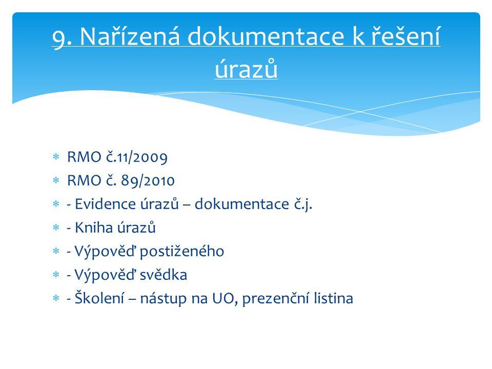  RMO č.11/2009  RMO č. 89/2010  - Evidence úrazů – dokumentace č.j.