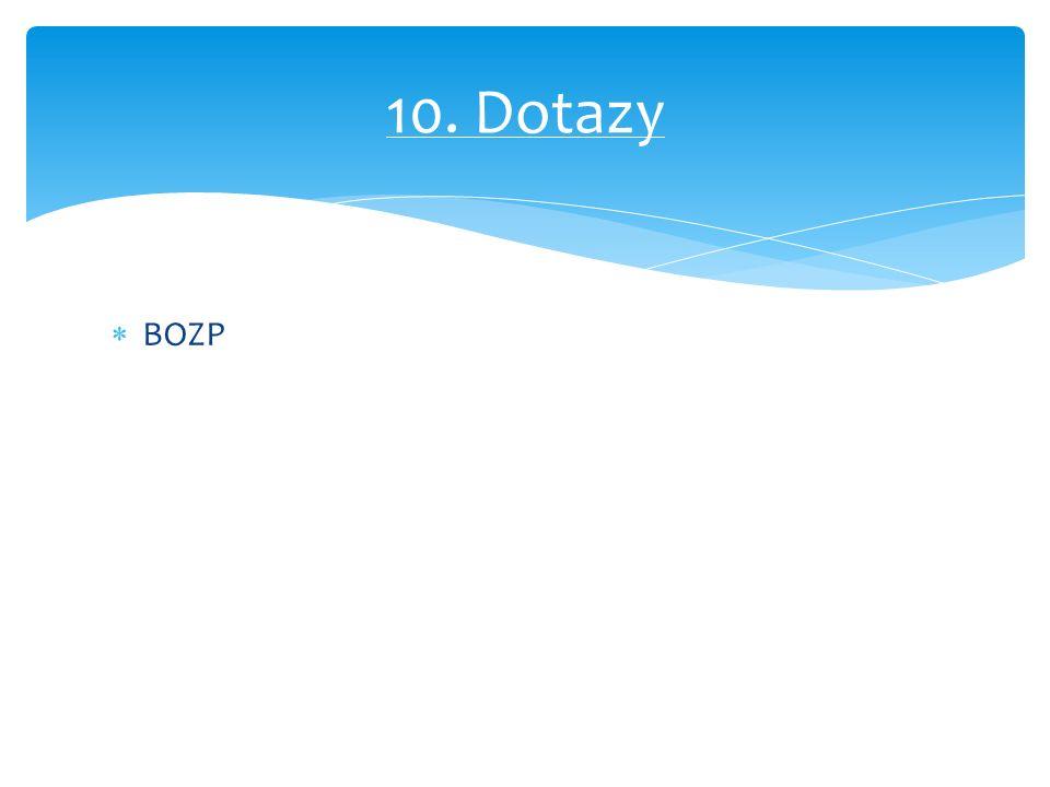  BOZP 10. Dotazy