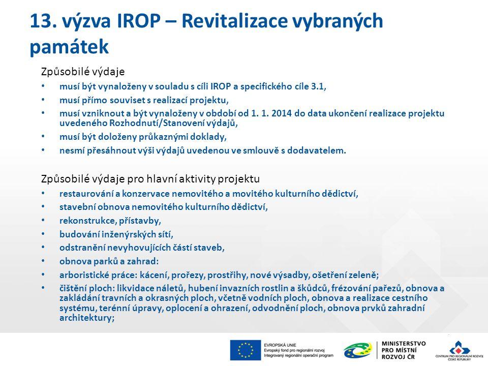 Způsobilé výdaje musí být vynaloženy v souladu s cíli IROP a specifického cíle 3.1, musí přímo souviset s realizací projektu, musí vzniknout a být vynaloženy v období od 1.