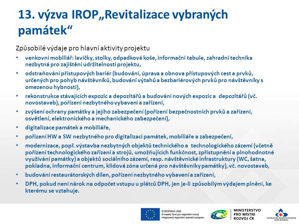 """13. výzva IROP""""Revitalizace vybraných památek"""" Způsobilé výdaje pro hlavní aktivity projektu venkovní mobiliář: lavičky, stolky, odpadkové koše, infor"""