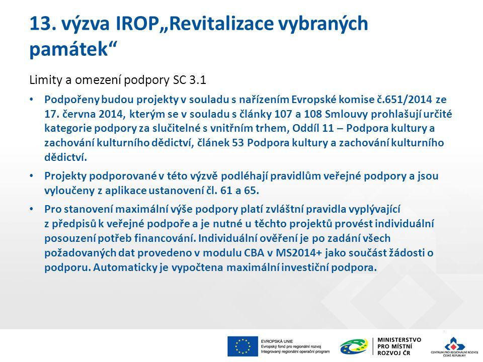 """13. výzva IROP""""Revitalizace vybraných památek"""" Limity a omezení podpory SC 3.1 Podpořeny budou projekty v souladu s nařízením Evropské komise č.651/20"""
