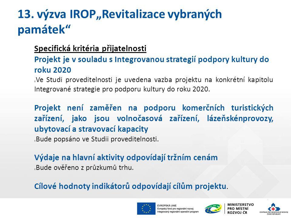 Specifická kritéria přijatelnosti Projekt je v souladu s Integrovanou strategií podpory kultury do roku 2020 Ve Studi proveditelnosti je uvedena vazba projektu na konkrétní kapitolu Integrované strategie pro podporu kultury do roku 2020.