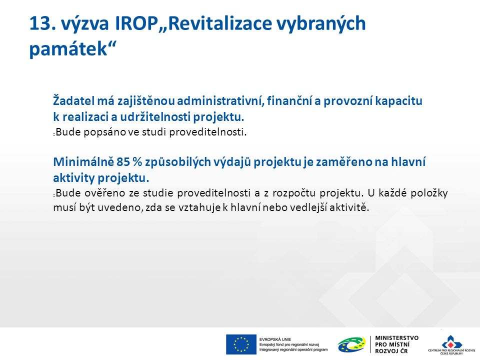 Žadatel má zajištěnou administrativní, finanční a provozní kapacitu k realizaci a udržitelnosti projektu.