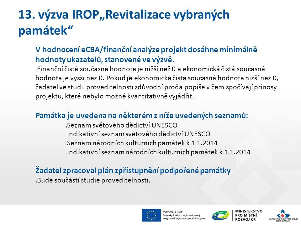 V hodnocení eCBA/finanční analýze projekt dosáhne minimálně hodnoty ukazatelů, stanovené ve výzvě.