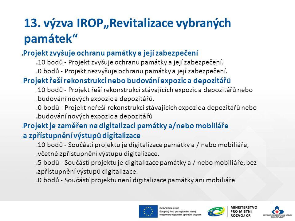 """13. výzva IROP""""Revitalizace vybraných památek"""" Projekt zvyšuje ochranu památky a její zabezpečení 10 bodů - Projekt zvyšuje ochranu památky a její zab"""