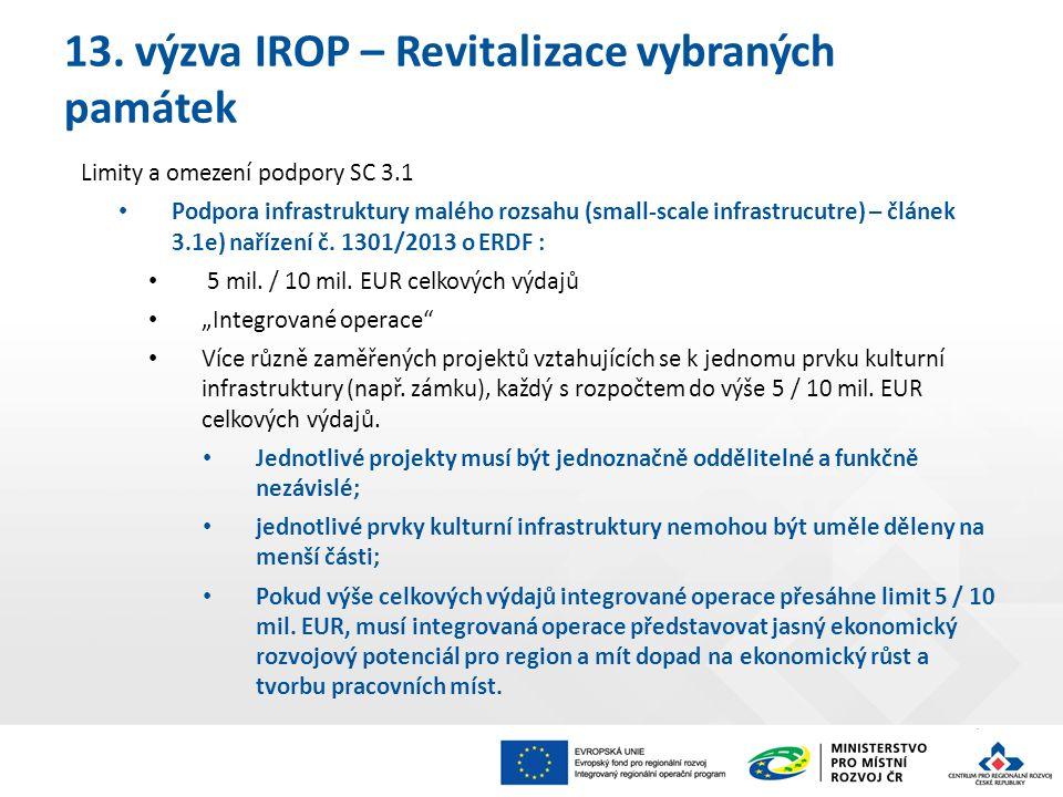 13. výzva IROP – Revitalizace vybraných památek Limity a omezení podpory SC 3.1 Podpora infrastruktury malého rozsahu (small-scale infrastrucutre) – č