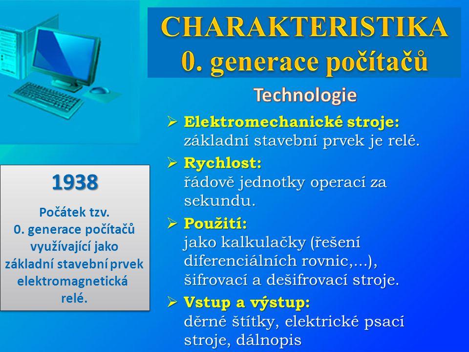  Elektromechanické stroje: základní stavební prvek je relé.