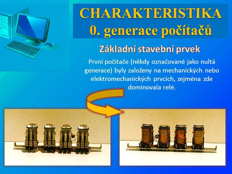 První počítače (někdy označované jako nultá generace) byly založeny na mechanických nebo elektromechanických prvcích, zejména zde dominovala relé.