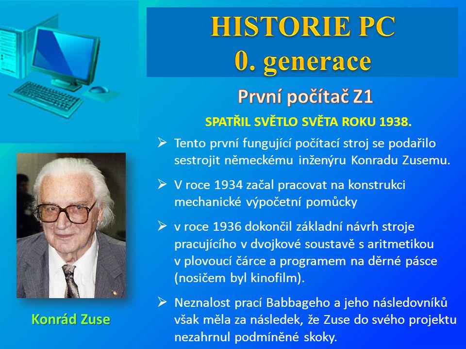 SPATŘIL SVĚTLO SVĚTA ROKU 1938.  Tento první fungující počítací stroj se podařilo sestrojit německému inženýru Konradu Zusemu.  V roce 1934 začal pr