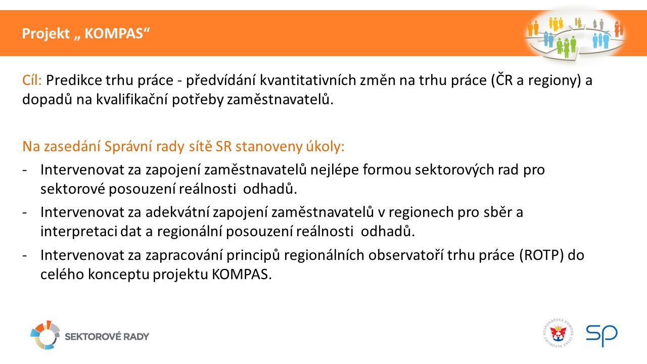 Cíl: Predikce trhu práce - předvídání kvantitativních změn na trhu práce (ČR a regiony) a dopadů na kvalifikační potřeby zaměstnavatelů.