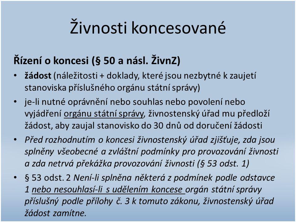 Živnosti koncesované Řízení o koncesi (§ 50 a násl.