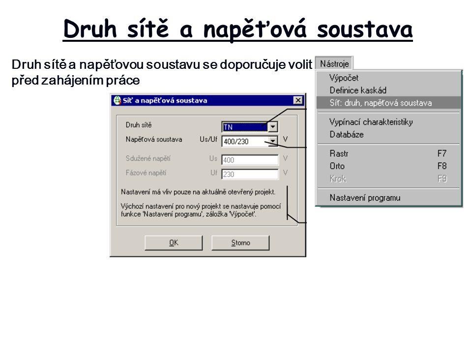 Druh sítě a napěťová soustava Druh sítě a napěťovou soustavu se doporučuje volit před zahájením práce