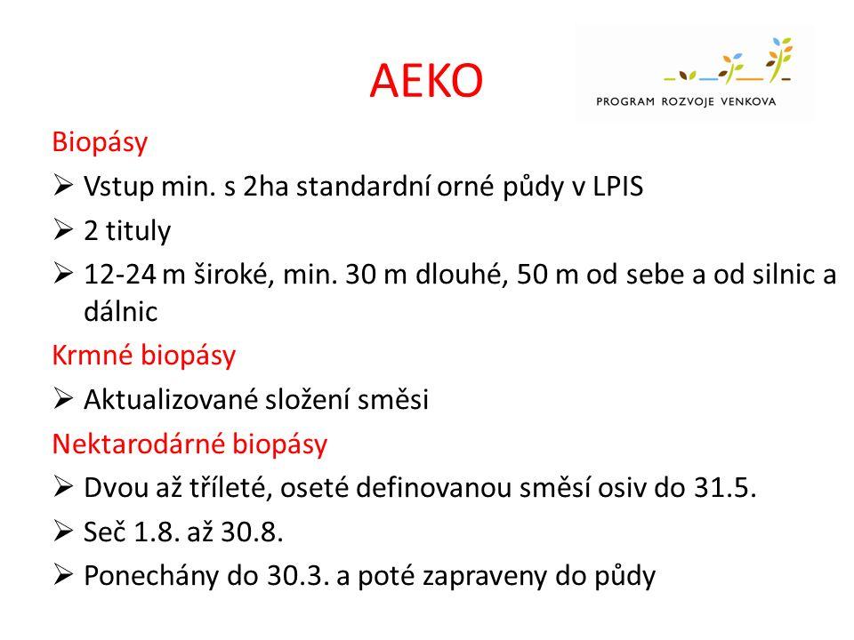 AEKO Biopásy  Vstup min.s 2ha standardní orné půdy v LPIS  2 tituly  12-24 m široké, min.