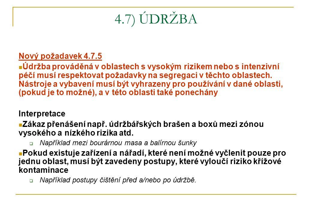4.7) ÚDRŽBA Nový požadavek 4.7.5 Údržba prováděná v oblastech s vysokým rizikem nebo s intenzivní péčí musí respektovat požadavky na segregaci v těcht