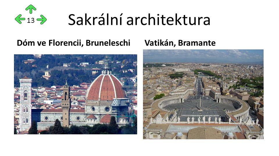 Sakrální architektura Dóm ve Florencii, BruneleschiVatikán, Bramante 13