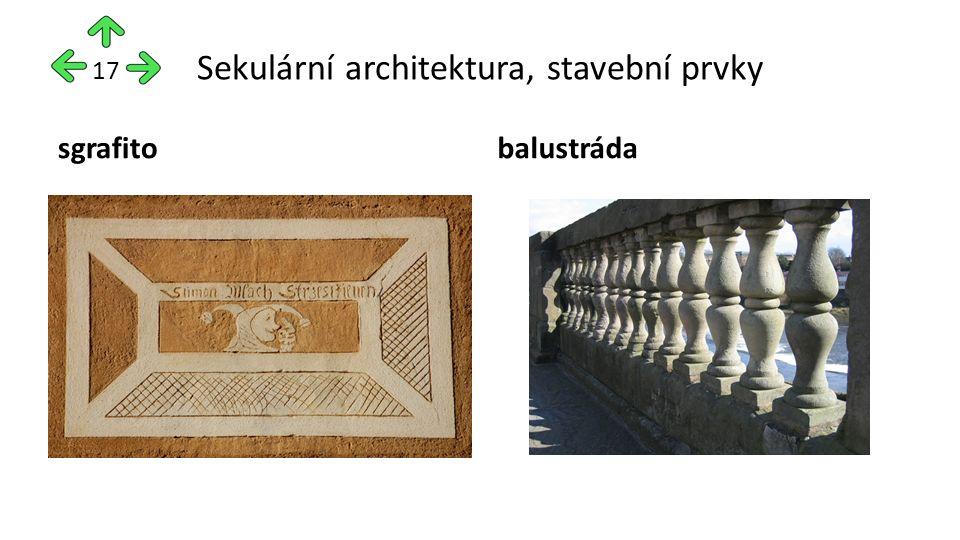 Sekulární architektura, stavební prvky sgrafitobalustráda 17