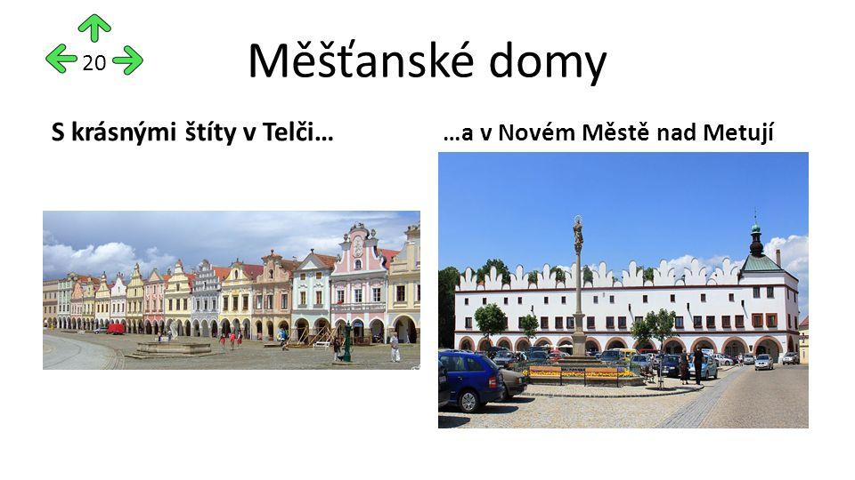 Měšťanské domy S krásnými štíty v Telči… …a v Novém Městě nad Metují 20