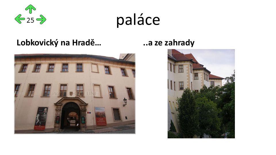 paláce Lobkovický na Hradě…..a ze zahrady 25