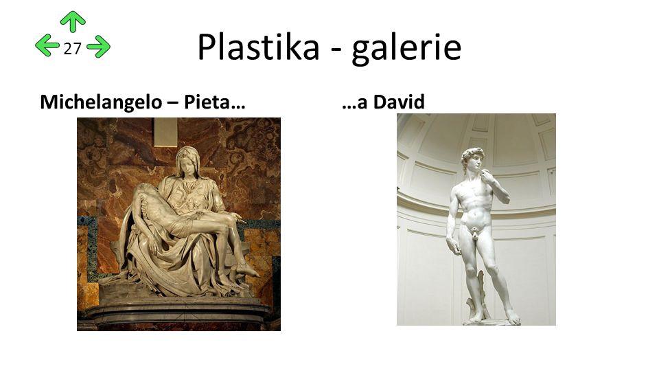Plastika - galerie Michelangelo – Pieta……a David 27