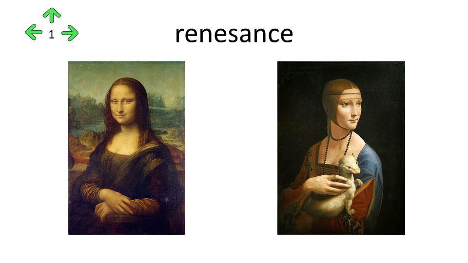 etymologie z italského rinascenza (znovuzrození, objevení se něčeho, co již dříve existovalo, nebo z francouzského renaissance) název vznikl v 16.