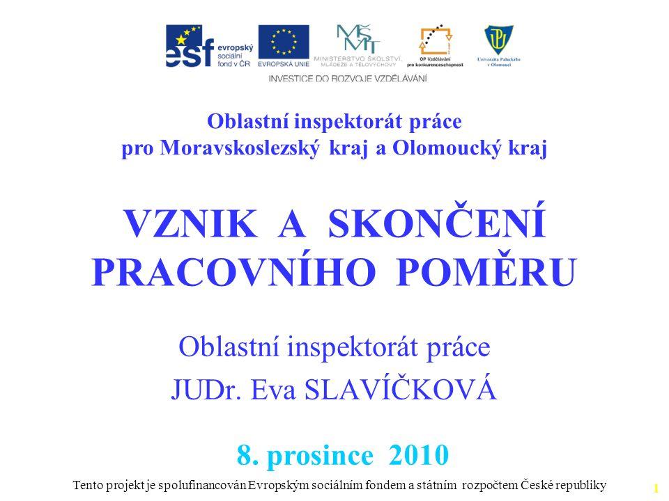 1111 VZNIK A SKONČENÍ PRACOVNÍHO POMĚRU 8.prosince 2010 Oblastní inspektorát práce JUDr.