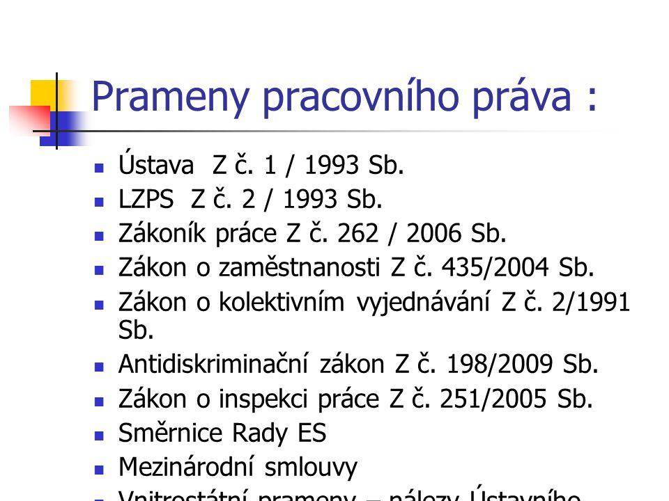 Základní zásady pracovního práva Novela Z č.365/ 2011 Sb.