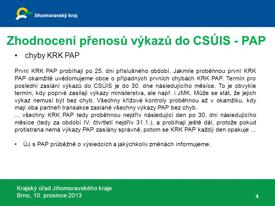 Krajský úřad Jihomoravského kraje Brno, 10.prosince 2013 65 dotace z Národního fondu (pol.