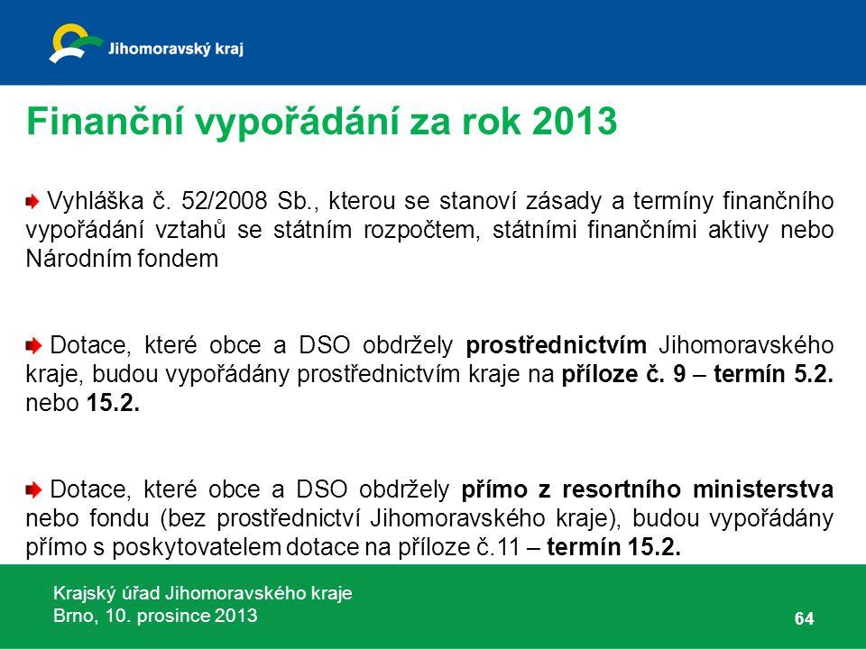 Krajský úřad Jihomoravského kraje Brno, 10. prosince 2013 64 Vyhláška č.