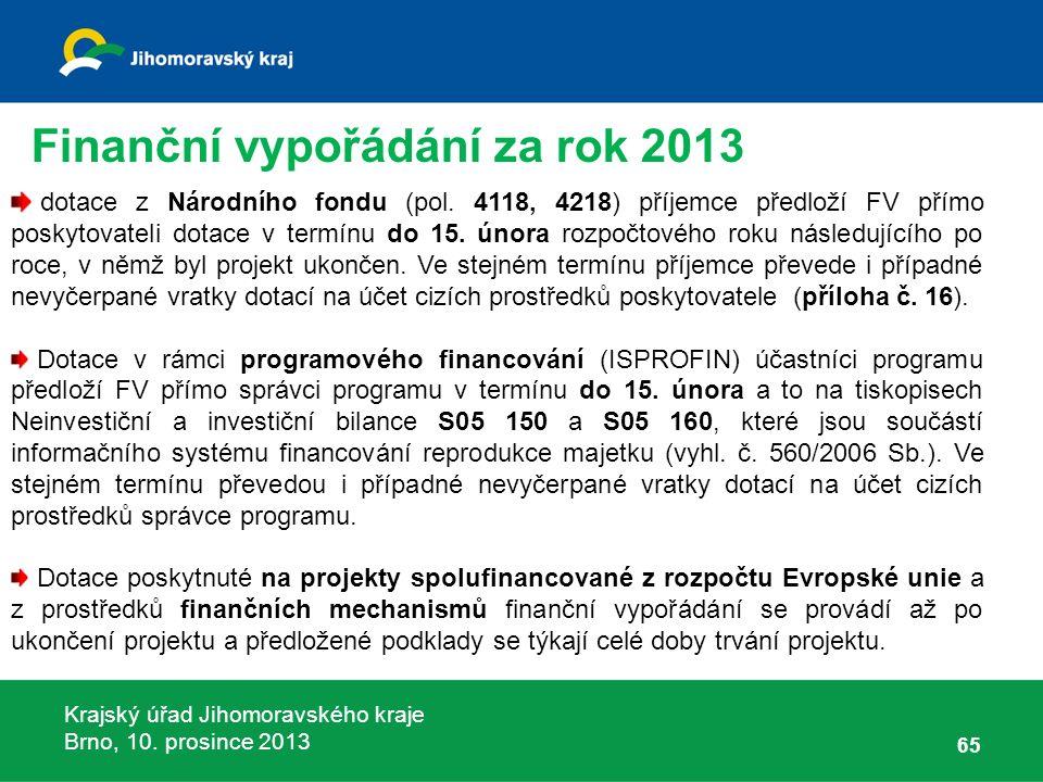 Krajský úřad Jihomoravského kraje Brno, 10. prosince 2013 65 dotace z Národního fondu (pol.