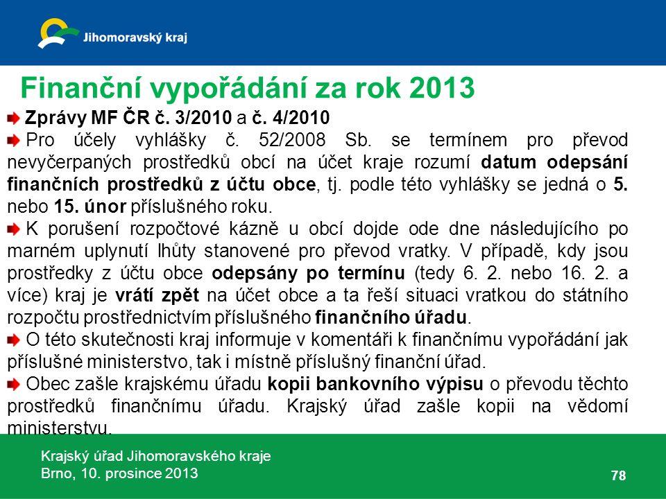Krajský úřad Jihomoravského kraje Brno, 10. prosince 2013 78 Zprávy MF ČR č.