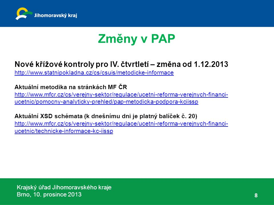 Krajský úřad Jihomoravského kraje Brno, 10. prosince 2013 Nové křížové kontroly pro IV.