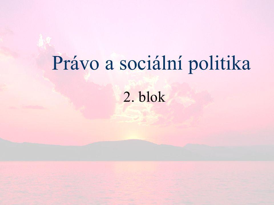 Právo a sociální politika 2. blok