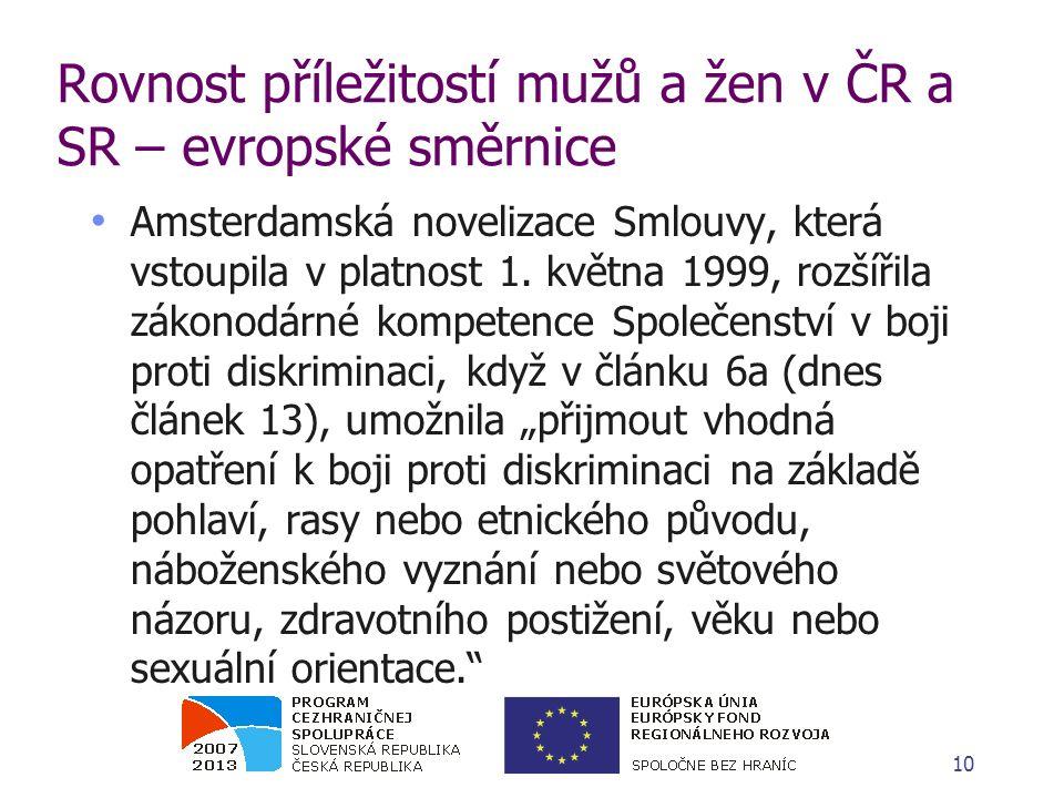 Rovnost příležitostí mužů a žen v ČR a SR – evropské směrnice Amsterdamská novelizace Smlouvy, která vstoupila v platnost 1. května 1999, rozšířila zá